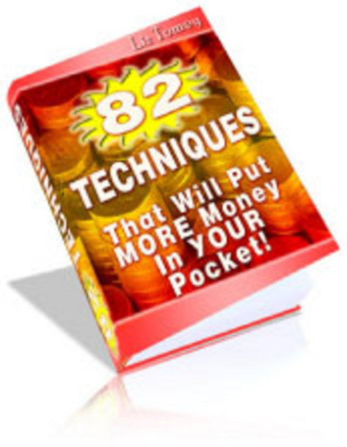 Product picture 82 Techniques That Will Put More Cash In Your Pocket